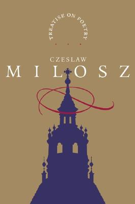 A-Treatise-on-Poetry-Milosz-Czeslaw-9780060185244